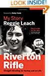 The Riverton Rifle: My Story_Straight...