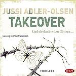Takeover: Und sie dankte den Göttern... | Jussi Adler-Olsen