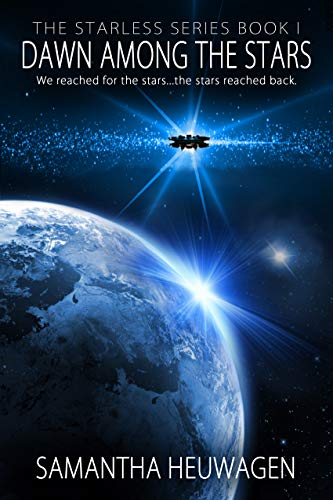 Dawn Among the Stars (The Starless Series Book 1)