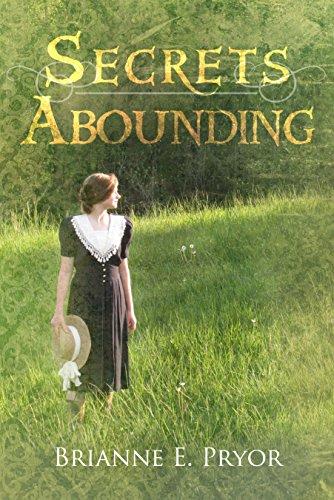 Secrets Abounding: The Unforgotten Past: The Continuing Story (The Unforgotten Past Series Book 4) by [Pryor, Brianne E.]
