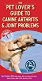 img - for Pet Lover's Guide to Canine Arthritis and Joint Problems by Kurt Schulz DVM MS Diplomate ACVS (2005-10-04) book / textbook / text book