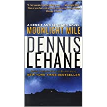 Moonlight Mile: A Kenzie and Gennaro Novel by Lehane, Dennis (2011) Mass Market Paperback
