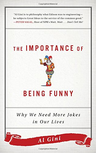 The Importance of Being Funny: Why We Need More Jokes in Our Lives