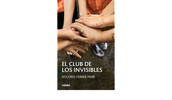 El club de los Invisibles (Periscópio nº 102) eBook: Dolores Ferrer Marí: Amazon.es: Tienda Kindle