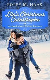 Lila's Christmas Catastrophe: An Inspirational Holiday Romance