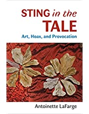Sting in the Tale: Art, Hoax, and Provocation