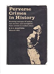 Perverse crimes in history