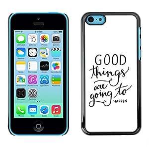 FECELL CITY // Duro Aluminio Pegatina PC Caso decorativo Funda Carcasa de Protección para Apple Iphone 5C // Things Happen Text Quote White