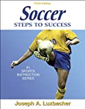 Soccer: Steps to Success - 3rd Edition, Joseph Luxbacher, 0736054359