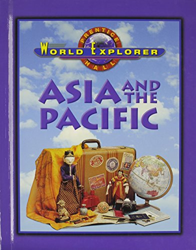 WORLD EXPLORER ASIA AND PACIFIC 3 EDITION STUDENT EDITION 2003C (Prentice Hall World Explorer)