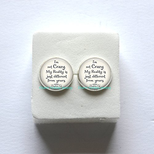 I'm Not Crazy Earrings, Gifts For Her,Quote Earrings,Literary Book Quote Earrings,Glass Dome Earrings,gift for mom