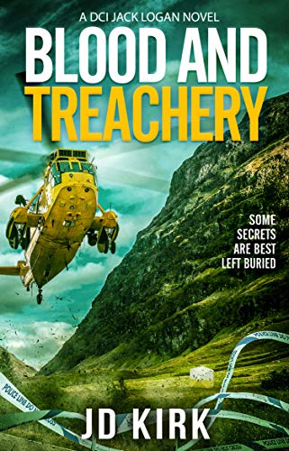 Blood and Treachery: A Scottish Crime Thriller (DCI Logan Crime Thrillers Book 4) by [Kirk, JD]