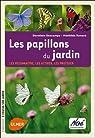 Les papillons du jardin : Les reconnaître, les attirer, les protéger par Descamps