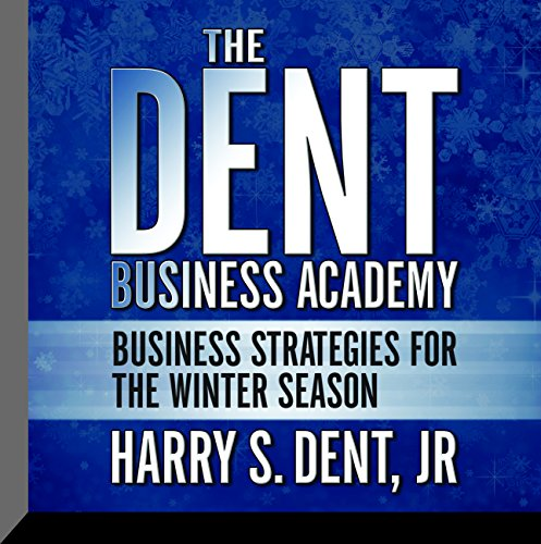 The Dent Business Academy: Business Strategies for the Winter Season by Gildan Media