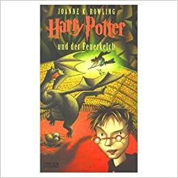 Harry Potter Und Der Feuerkelch German Edition Of Harry Potter And The Goblet Of Fire Amazon Co Uk Rowling J K Books