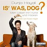 Is' was, Dog?: Mein Leben mit Hund und Haaren