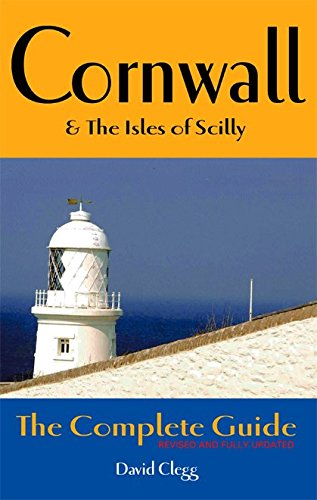 Download [Cornwall and the Isles of Scilly: The Complete Guide] (By: David Clegg) [published: April, 2005] pdf epub