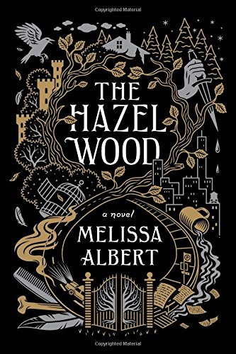 The Hazel Wood: A Novel