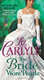 The Bride Wore Pearls, Liz Carlyle, 0061965774