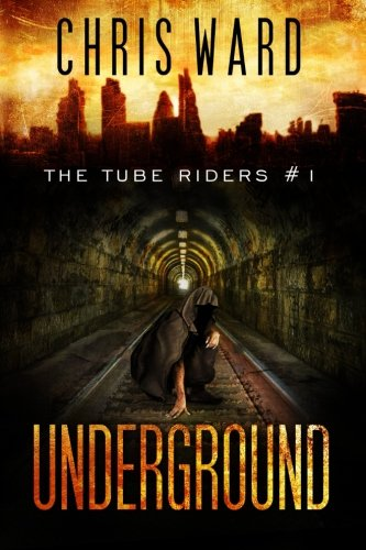 The Tube Riders: Underground: The Tube Riders Trilogy #1 (Volume 1)