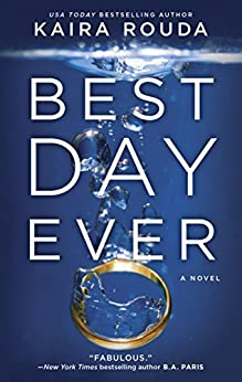 Best Day Ever: A Riveting Psychological Thriller about the Perfect Marriage by [Rouda, Kaira]