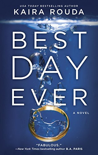 Best Day Ever: A Riveting Psychological Thriller about the Perfect Marriage (Best Day For Marriage)