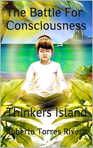 Book: A Messiahs Battle For The Human Realm - To think freely, or have thought implanted, These are the choices (The Battle for consciousness Book 1) by Roberto Torres Rivera