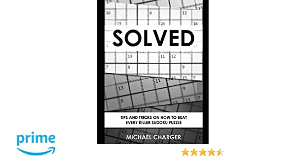 solved tips and tricks on how to beat every killer sudoku puzzle
