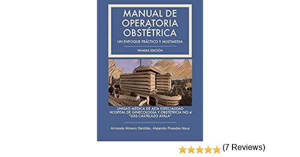 Manual de Operatoria Obstétrica: Un enfoque práctico y multimedia ...