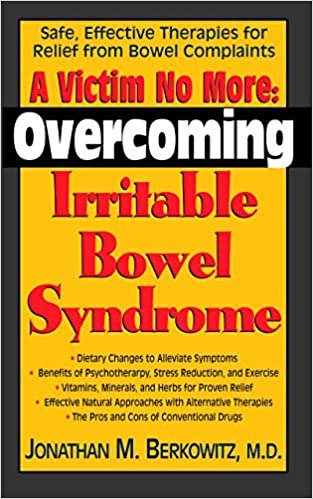 A victim no more overcoming irritable bowel syndrome safe a victim no more overcoming irritable bowel syndrome safe effective therapies for relief from bowel complaints jonathan m berkowitz 9781591200789 fandeluxe Choice Image