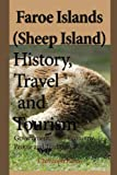 Faroe Islands (Sheep Island) History, Travel and Tourism: Government, Economy, People and Tradition