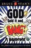God Said It and Bang! It Happened!, Stan Jantz, 0849976138