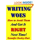 WRITING WOES: How To Avoid Them And Get It RIGHT Next Time! (New Age Book 2)