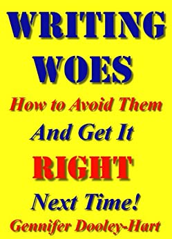 WRITING WOES: How To Avoid Them And Get It RIGHT Next Time! (New Age Book 2) by [Dooley-Hart, Gennifer]