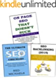 SEO BACKLINKING & 2016 SEO CHECKLIST & ON PAGE OPTIMIZATION FOR 2016: THREE IN ONE SEO BLUEPRINT