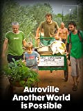 Auroville - Another World is Possible