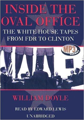 Amazoncom Inside the Oval Office 9781433234545 Doyle William