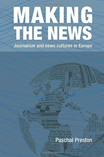 Making the News: Journalism and News Cultures in Europe