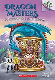 Dragon Masters #15: Future of the Time Dragon