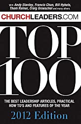 Churchleaders.com Top 100 Book: The Best Leadership Articles, Practical How-To's and Features of the Year