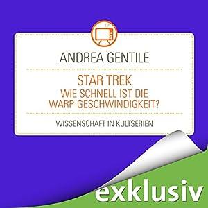 Star Trek: Wie schnell ist die Warp-Geschwindigkeit? (Wissenschaft in Kultserien) Hörbuch
