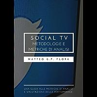 Social TV: metodologie e metriche di analisi (Italian Edition)
