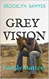 Grey Vision: Family Matters