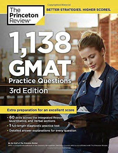 1,138 GMAT Practice Questions, 3rd Edition (Graduate School Test Preparation) by Princeton Review (2016-03-29)