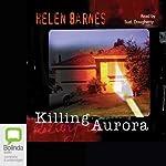 Killing Aurora | Helen Barnes