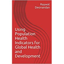Using Population Health Indicators for Global Health and Development