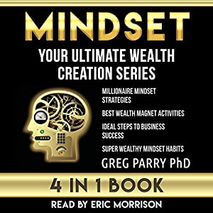 Mindset: Your Ultimate Wealth Creation Series, 4 Book Bundle Audiobook
