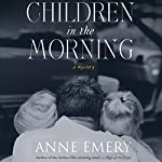 Children in the Morning: A Collins-Burke Mystery, Book 5 | Anne Emery