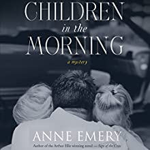 Children in the Morning: A Collins-Burke Mystery, Book 5 Audiobook by Anne Emery Narrated by Christian Rummel
