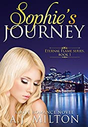 Sophie's Journey: An erotic romance (Eternal Flame Book 1)